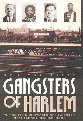 Gangsters of Harlem By Chepesiuk, Ron